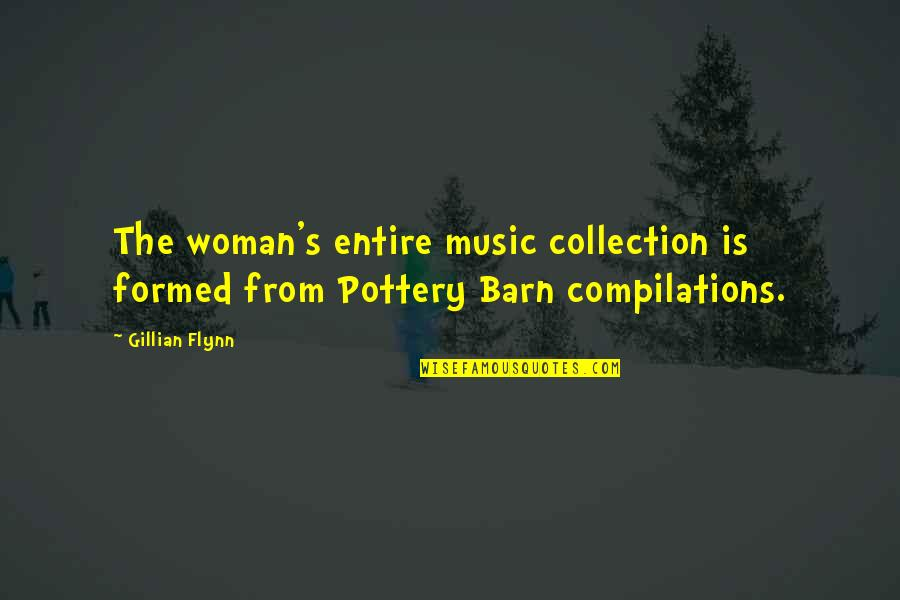 Barn Quotes By Gillian Flynn: The woman's entire music collection is formed from
