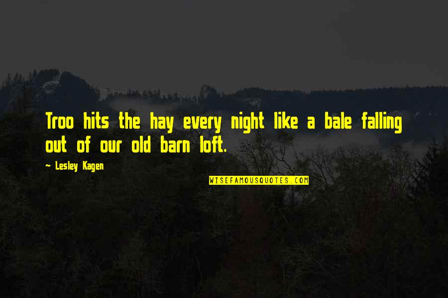 Barn Quotes By Lesley Kagen: Troo hits the hay every night like a