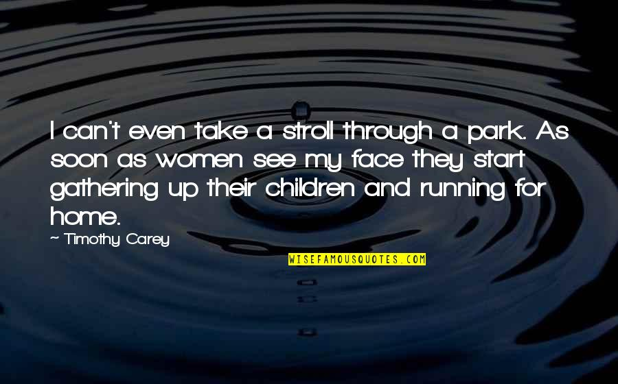 Barney Kilgore Quotes By Timothy Carey: I can't even take a stroll through a