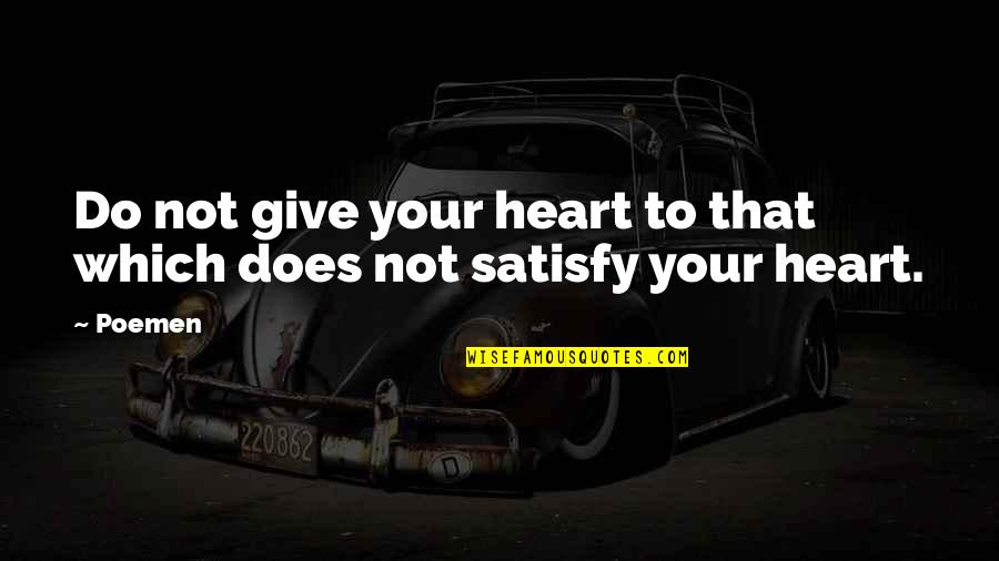 Barqi Quotes By Poemen: Do not give your heart to that which