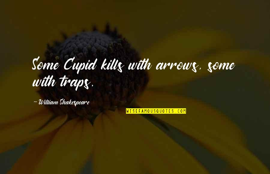 Barqi Quotes By William Shakespeare: Some Cupid kills with arrows, some with traps.