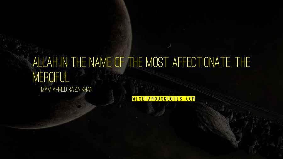 Barrack Quotes By Imam Ahmed Raza Khan: Allah in the name of The Most Affectionate,