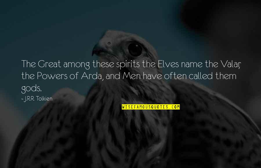 Barrack Quotes By J.R.R. Tolkien: The Great among these spirits the Elves name
