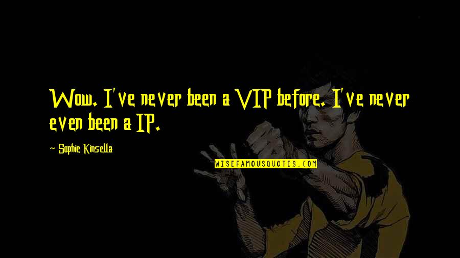 Barrack Quotes By Sophie Kinsella: Wow. I've never been a VIP before. I've