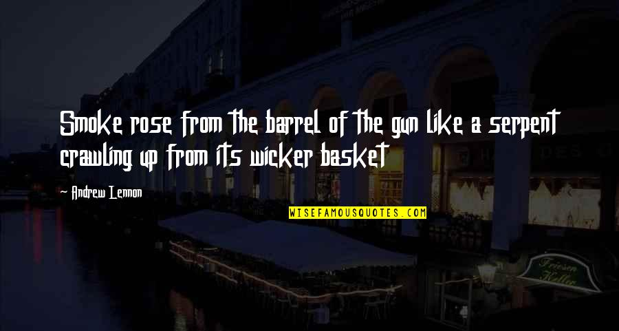Barrel Of A Gun Quotes By Andrew Lennon: Smoke rose from the barrel of the gun