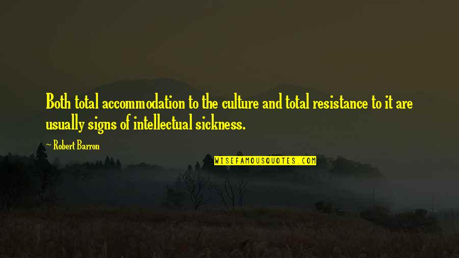 Barron Quotes By Robert Barron: Both total accommodation to the culture and total