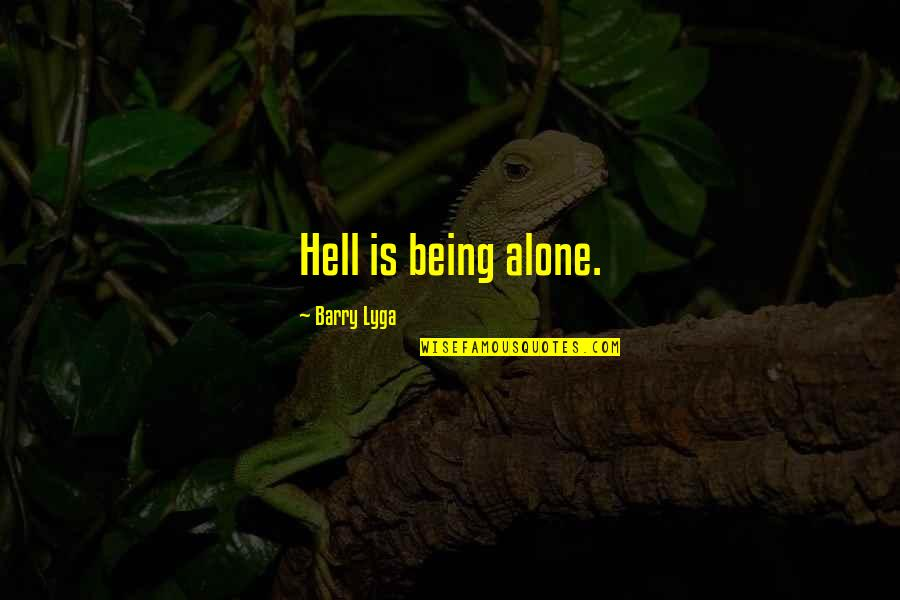 Barry Lyga Quotes By Barry Lyga: Hell is being alone.