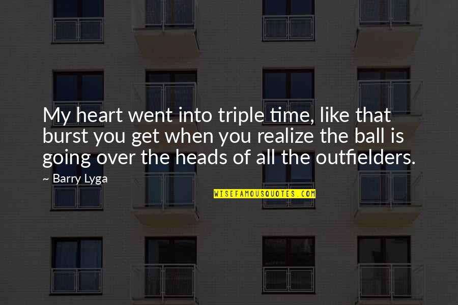 Barry Lyga Quotes By Barry Lyga: My heart went into triple time, like that