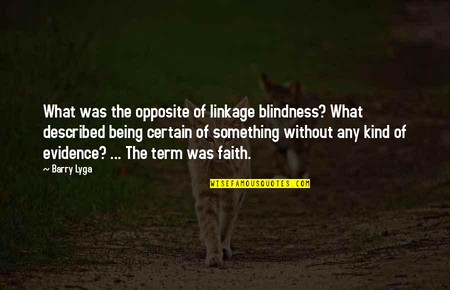Barry Lyga Quotes By Barry Lyga: What was the opposite of linkage blindness? What