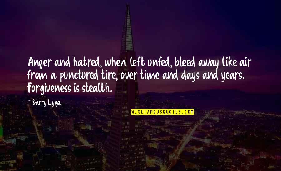 Barry Lyga Quotes By Barry Lyga: Anger and hatred, when left unfed, bleed away
