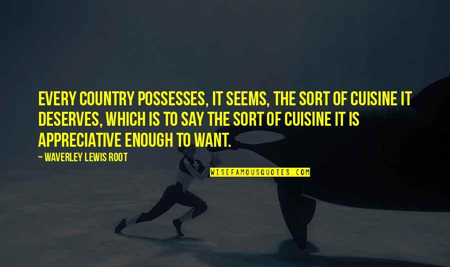 Baseball Diamond Quotes By Waverley Lewis Root: Every country possesses, it seems, the sort of