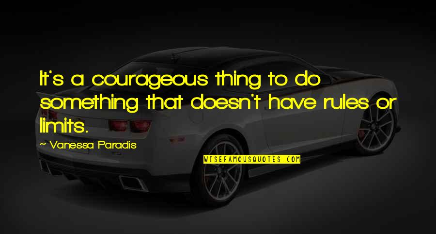Baseball Trades Quotes By Vanessa Paradis: It's a courageous thing to do something that