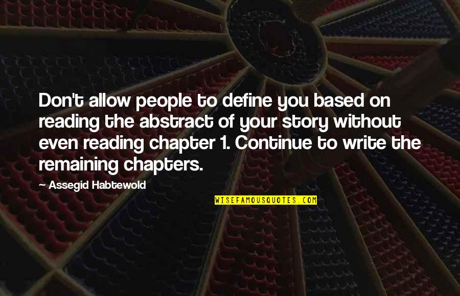 Based On Success Quotes By Assegid Habtewold: Don't allow people to define you based on