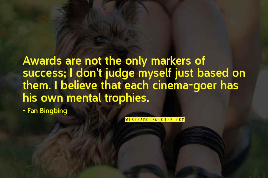 Based On Success Quotes By Fan Bingbing: Awards are not the only markers of success;