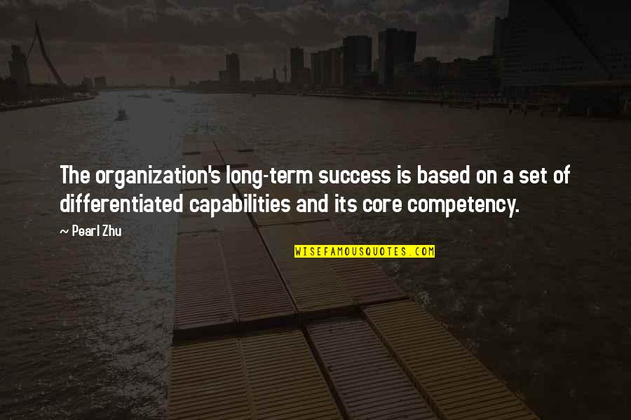 Based On Success Quotes By Pearl Zhu: The organization's long-term success is based on a