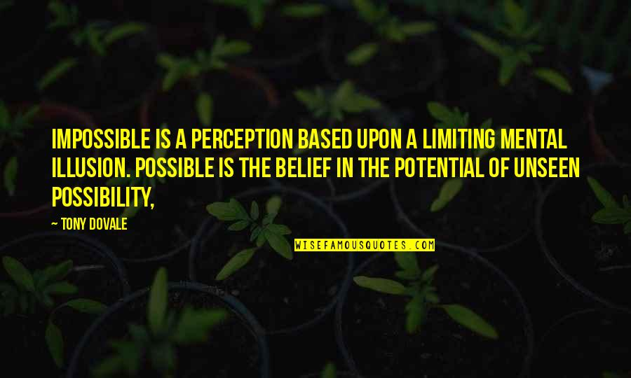 Based On Success Quotes By Tony Dovale: Impossible is a perception based upon a limiting