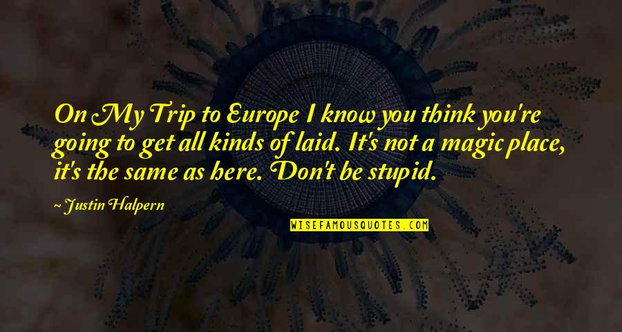 Bash Script Add Quotes By Justin Halpern: On My Trip to Europe I know you