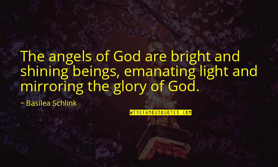 Basilea Schlink Quotes By Basilea Schlink: The angels of God are bright and shining