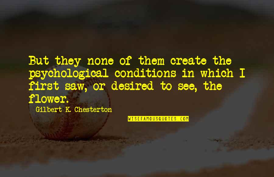 Basilides Quotes By Gilbert K. Chesterton: But they none of them create the psychological