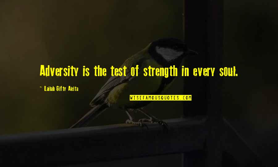 Basilides Quotes By Lailah Gifty Akita: Adversity is the test of strength in every