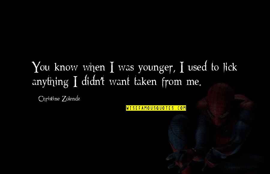 Basilio Quotes By Christine Zolendz: You know when I was younger, I used