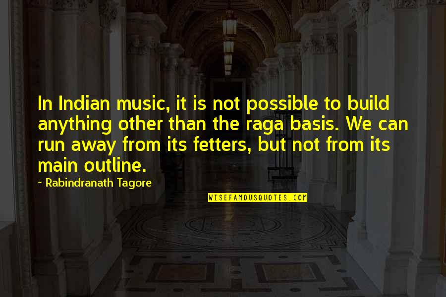 Basis Quotes By Rabindranath Tagore: In Indian music, it is not possible to