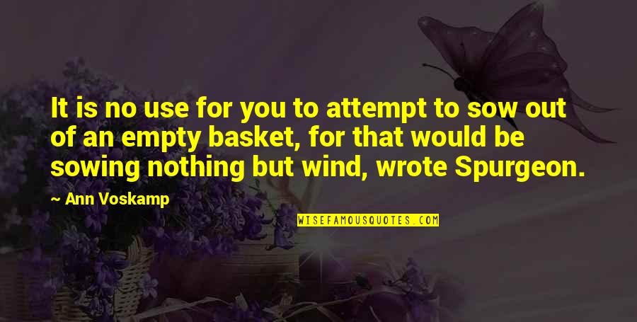 Basket Quotes By Ann Voskamp: It is no use for you to attempt