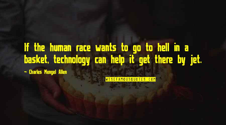 Basket Quotes By Charles Mengel Allen: If the human race wants to go to