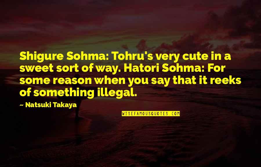 Basket Quotes By Natsuki Takaya: Shigure Sohma: Tohru's very cute in a sweet