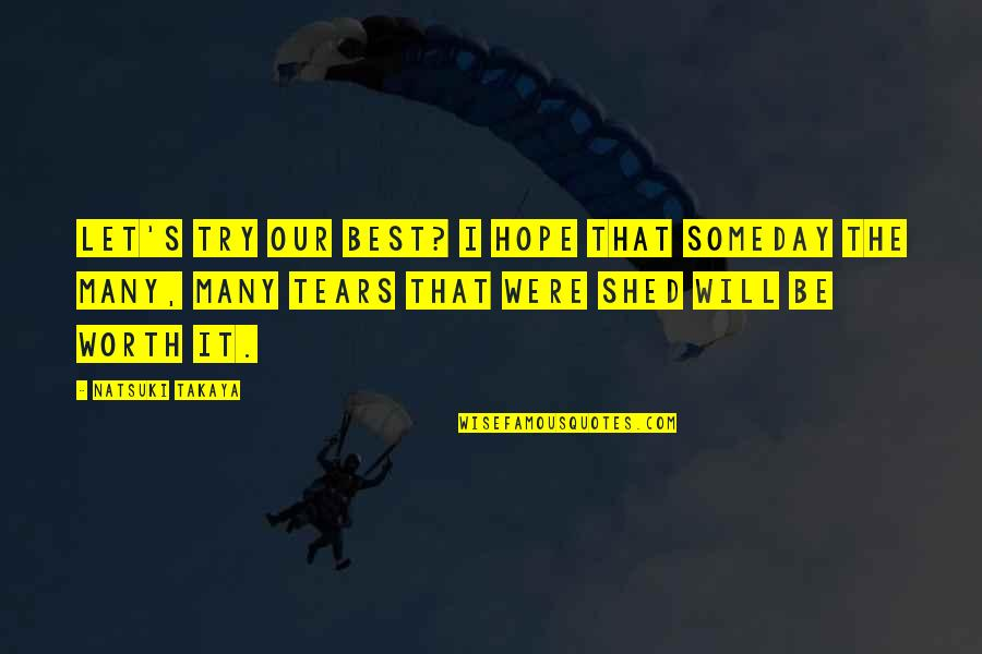 Basket Quotes By Natsuki Takaya: Let's try our best? I hope that someday
