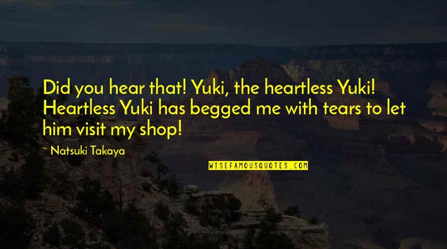 Basket Quotes By Natsuki Takaya: Did you hear that! Yuki, the heartless Yuki!