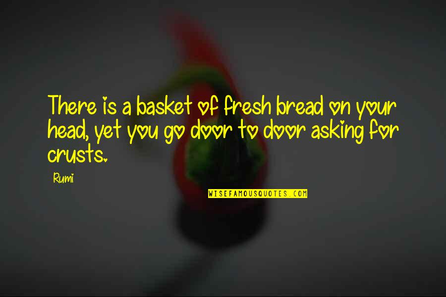 Basket Quotes By Rumi: There is a basket of fresh bread on