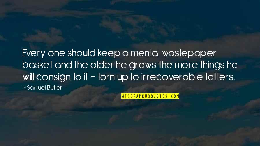Basket Quotes By Samuel Butler: Every one should keep a mental wastepaper basket