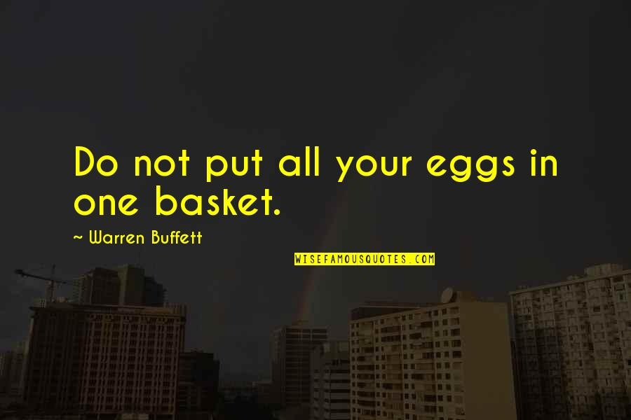 Basket Quotes By Warren Buffett: Do not put all your eggs in one