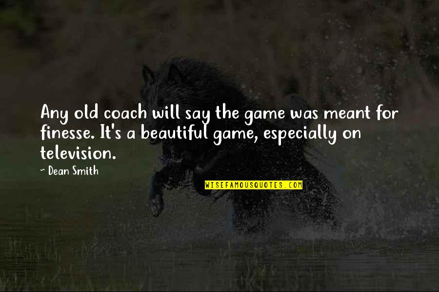 Basketball Game Quotes By Dean Smith: Any old coach will say the game was