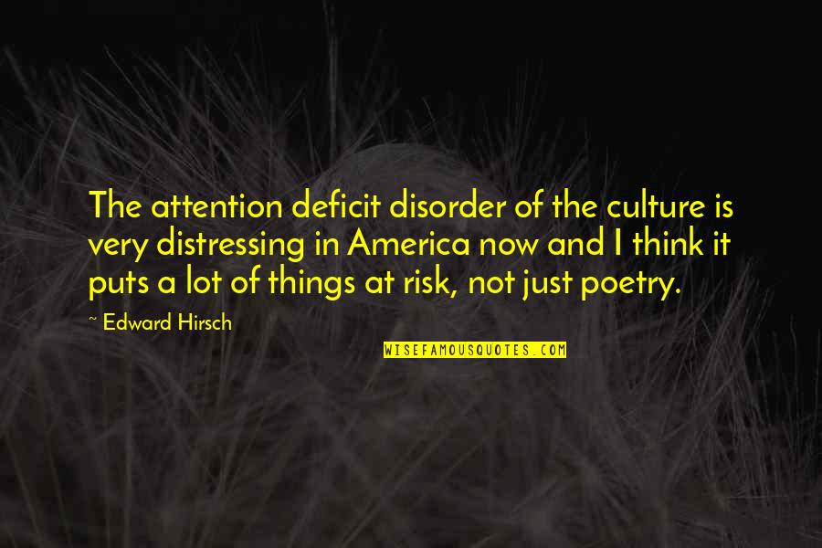Basketball Referees Quotes By Edward Hirsch: The attention deficit disorder of the culture is