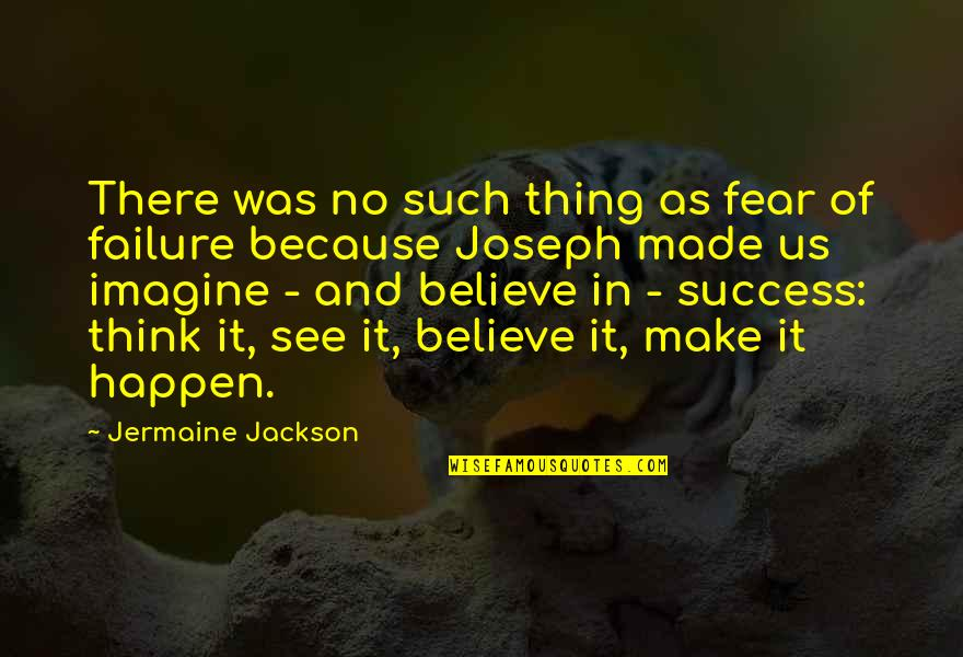Basketball Referees Quotes By Jermaine Jackson: There was no such thing as fear of