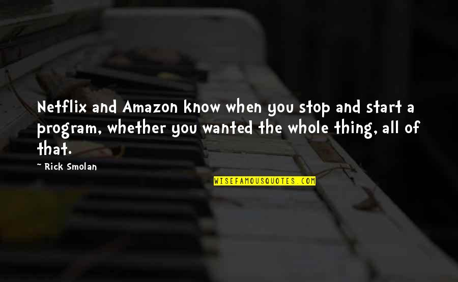 Basketball Referees Quotes By Rick Smolan: Netflix and Amazon know when you stop and