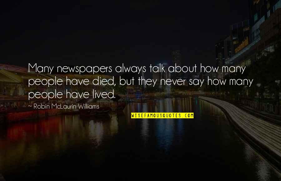 Basketball Referees Quotes By Robin McLaurin Williams: Many newspapers always talk about how many people