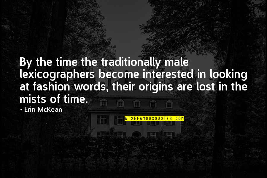 Bathory Quotes By Erin McKean: By the time the traditionally male lexicographers become