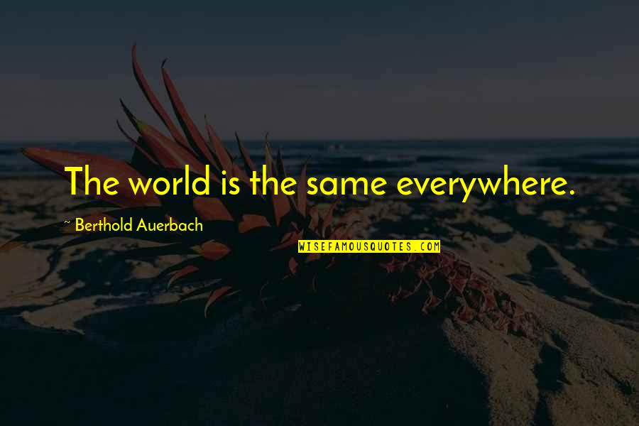 Batman Arkham Origins Death Quotes By Berthold Auerbach: The world is the same everywhere.