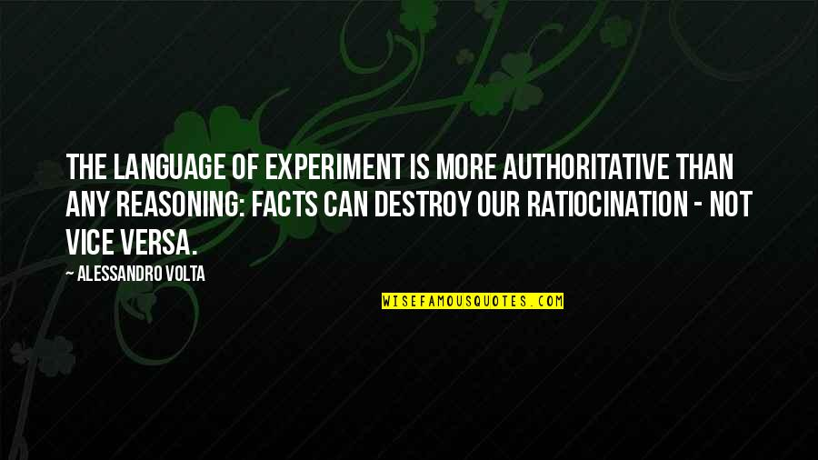 Battery's Quotes By Alessandro Volta: The language of experiment is more authoritative than