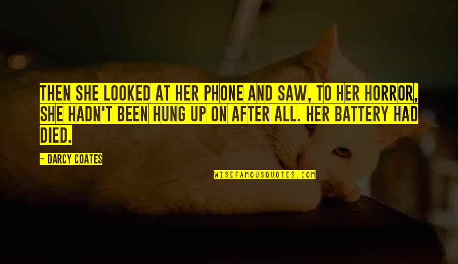 Battery's Quotes By Darcy Coates: Then she looked at her phone and saw,