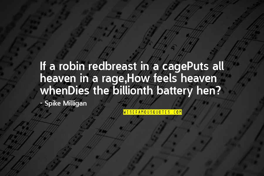 Battery's Quotes By Spike Milligan: If a robin redbreast in a cagePuts all