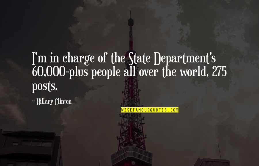 Battle Droids Funny Quotes By Hillary Clinton: I'm in charge of the State Department's 60,000-plus