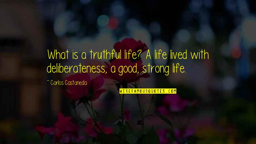 Battle Of Wits Quotes By Carlos Castaneda: What is a truthful life? A life lived