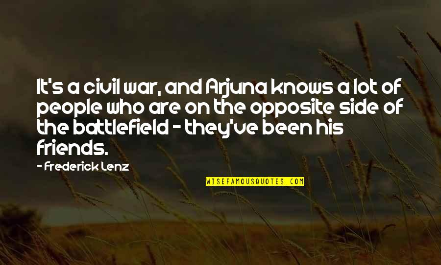 Battlefield Friends Quotes By Frederick Lenz: It's a civil war, and Arjuna knows a