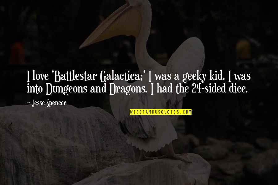 Battlestar Quotes By Jesse Spencer: I love 'Battlestar Galactica;' I was a geeky