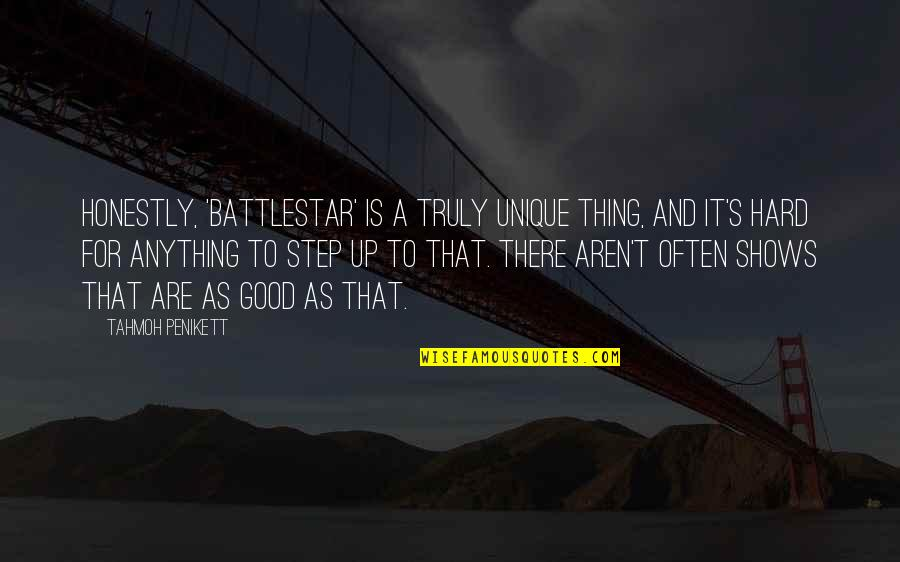 Battlestar Quotes By Tahmoh Penikett: Honestly, 'Battlestar' is a truly unique thing, and