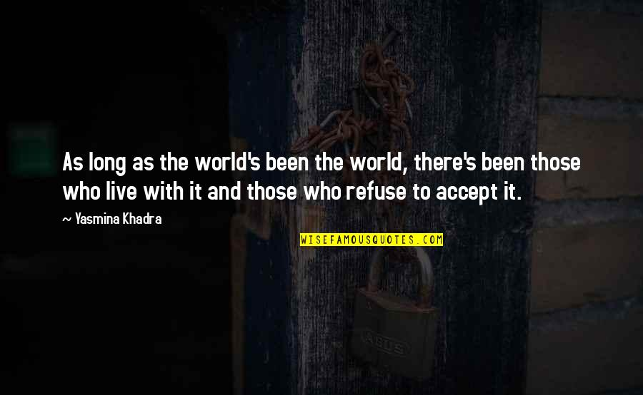 Battlestar Quotes By Yasmina Khadra: As long as the world's been the world,